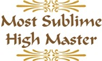 Most Sublime High Master