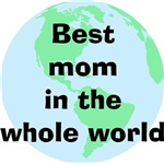 Best Mom In The Whole World