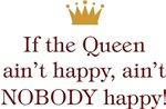 If The Queen Ain't Happy