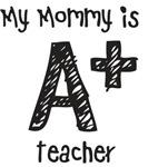 My Mommy is A+Teacher