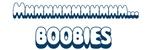Mmmmmm... Boobies