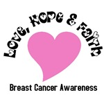 Love, Hope & Faith Breast Cancer T-Shirts