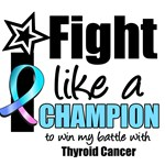 I Fight Like a Champion Thyroid Cancer T-Shirts