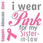 I Wear Pink For My Sister-in-Law T-Shirts & Gifts