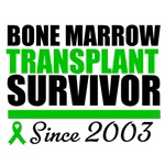 Bone Marrow Transplant Survivor '03 T-Shirts