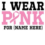 Personalize I Wear Pink Ribbon Breast Cancer Shirt