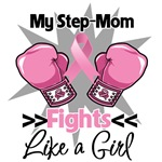 My Step-Mom Fights Like a Girl Breast Cancer Shir