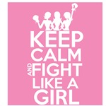 Breast Cancer Keep Calm and Fight Like a Girl