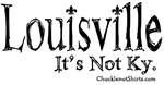 Louisville, it's not KY.