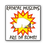 Radical Muslims Are Da Bomb!