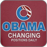 Obama - Changing Positions Daily