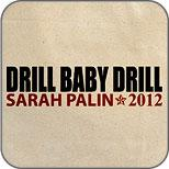 Drill Baby Drill Palin 2012