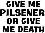 Give me Pilsener