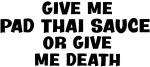 Give me Pad Thai Sauce