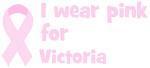 Wear pink for Victoria