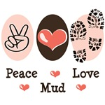 Peace Love Mud Run T shirt Tees Gifts