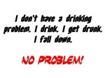 I don't have a drinking problem...