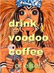 drink coffee voodoo