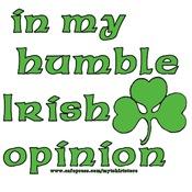 in my humble Irish opinion Tees & Gifts