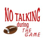 No Talking During Game - Football