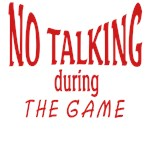 No Talking During the Game