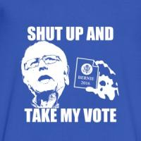 Shut Up and Take My Vote - Bernie Sanders 2016