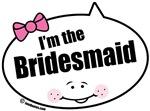 I'm the Bridesmaid Quote Bubbles