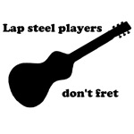 Lap steel players don't fret