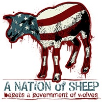 A Nation of Sheep Begets A Government of Wolves