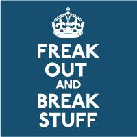 Freak Out & Break Sutff