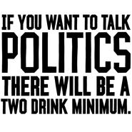 If You Want To Talk Politics