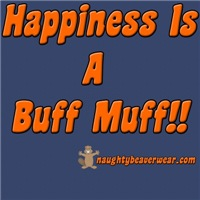 Happiness Is A Buff Muff!!