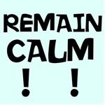 Remain Calm !