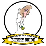 WORLDS GREATEST BITCHY BRIDE