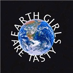 Earth Girls Are Tasty