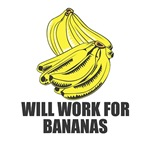 Will Work for Bananas