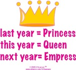 PRINCESS, QUEEN, EMPRESS