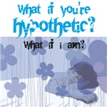What if you're hypothetic?