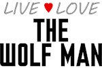 Live Love The Wolf Man