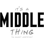 It's a Middle Thing
