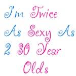 Twice as Sexy as...