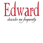 Edward dazzles me frequently