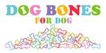Dog Bones for Dog