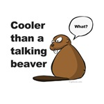 Cooler than a Talking Beaver