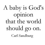 Baby is God's opinion that the world should go on