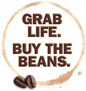 Grab Life. Buy the Beans.