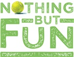 Nothing but Fun Tennis Design