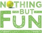 Nothing but Fun Tennis Design