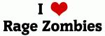 I Love Rage Zombies