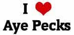 I Love Aye Pecks